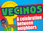Vecinos - A Celebration Between Neighbors